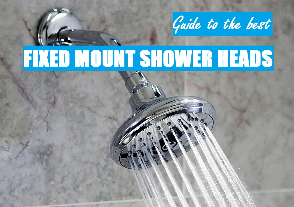 9 Best Fixed Mount Shower Heads for Refreshingly Improved Showers
